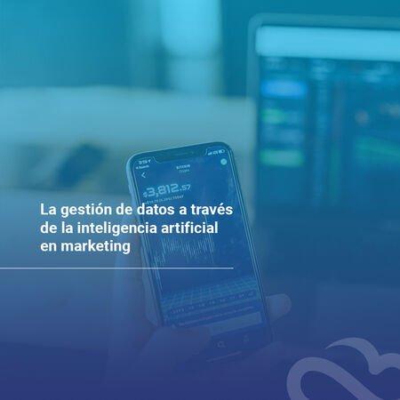 gestión-de-datos-a-través-de-la-inteligencia-artificial-en-marketing